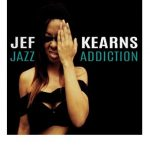 "New Music: Jef Kearns: ""Jazz Addiction"""
