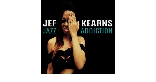 Jef Kearns Jazz Addiction Cover