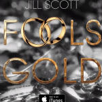 "New Music: Jill Scott: ""Fools Gold"""