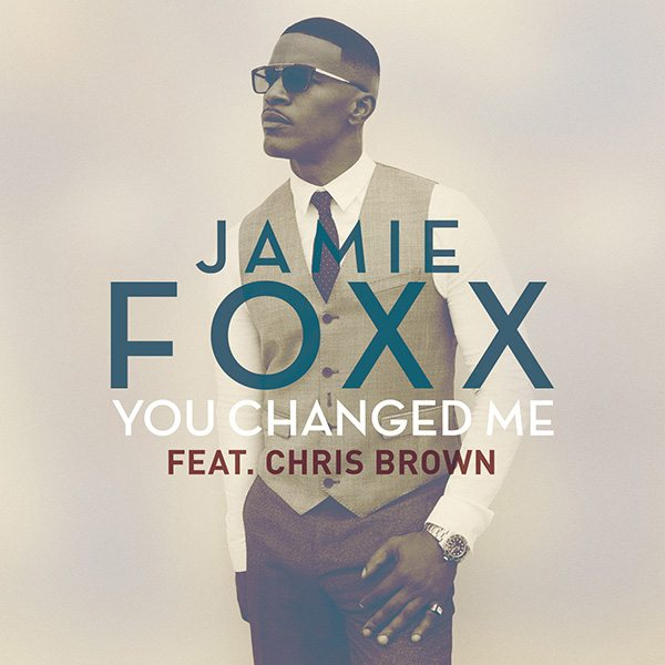 Jamie Foxx You Changed Me Single