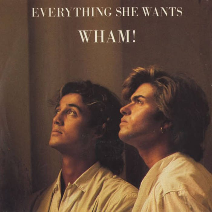 Wham Everything She Wants Single Cover