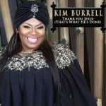 "#NewMusic: Kim Burrell - ""Thank You Jesus (That's What He's Done)"""
