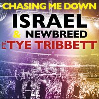 Chasing Me Down Israel Houghton