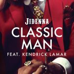 "#Now Playing: Jidenna: ""Classic Man"" (Remix) Feat. Kendrick Lamar"
