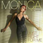 "#NewMusic: Monica Feat. Lil' Wayne: ""Just Right For Me"""