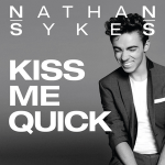 "New Music/Visuals: Nathan Sykes: ""Kiss Me Quick"""