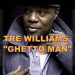 "#NewMusic: Tre Williams: ""Ghettoman"""