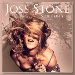 "#NewMusic: Joss Stone: ""Stuck On You"""