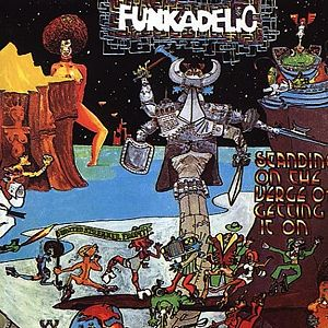 Funkadelic Standing On The Verge