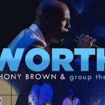 "#NewMusic: Anthony Brown & group therAPy: ""Worth"""
