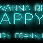 "#NewMusic: Kirk Franklin: ""Wanna Be Happy"""