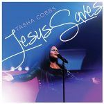 "#NewMusic: Tasha Cobbs: ""Jesus Saves"""