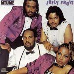 "#GetGrown: Mtume – ""Juicy Fruit"""