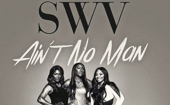 SWV Ain't No Man Single