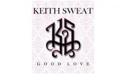 Keith Sweat Good Love Single