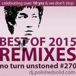 DJ Polished Solid – No Turn Unstoned's Best Remixes of 2015 Mix