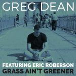 "#NewMusic: Greg Dean – ""Grass Ain't Greener"" feat. Eric Roberson"