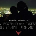 "Now Playing: V. Bozeman Feat. Tyrese: ""You Can't Break Me"""