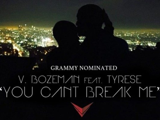 V. Bozeman Feat Tyrese You Can't Break Me