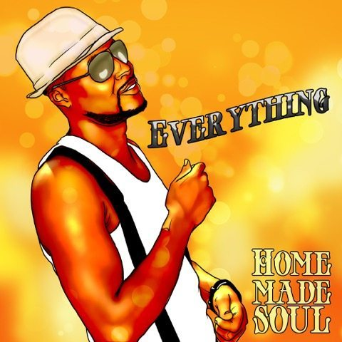 Home Made Soul Everything