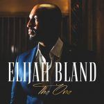 "#NewMusic: Elijah Bland – ""The One"""