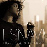 "#NewMusic: Esnavi -""Changes & Rearranges"""