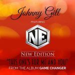"Johnny Gill Talks Collaborating with New Edition on ""This One's For Me And You"""