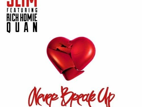 Slim Never Break Up Feat Rich Homie Quan