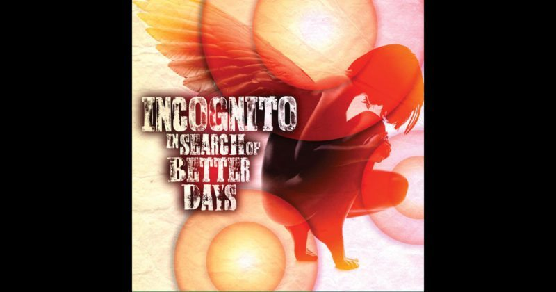 Incognito In Search Of Better Days Album Cover
