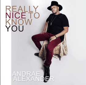 Andrae Alexander Really Nice To Know You