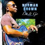 Music News: Norman Brown Set To Release New Album & Label Debut Project