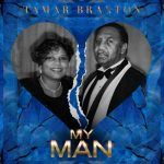"#NowPlaying: Tamar Braxton: ""My Man"""
