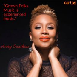 Avery Sunshine - What is your definition of Grown Folks Music?