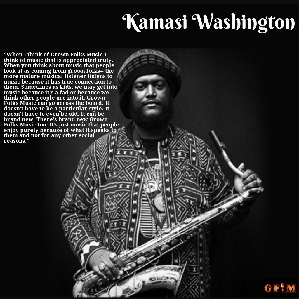 Kamasi Washington - What is your definition of Grown Folks Music?