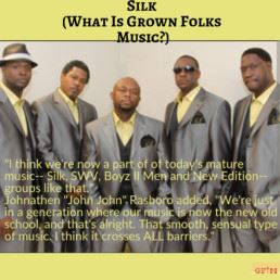 Silk - What is your definition of Grown Folks Music?