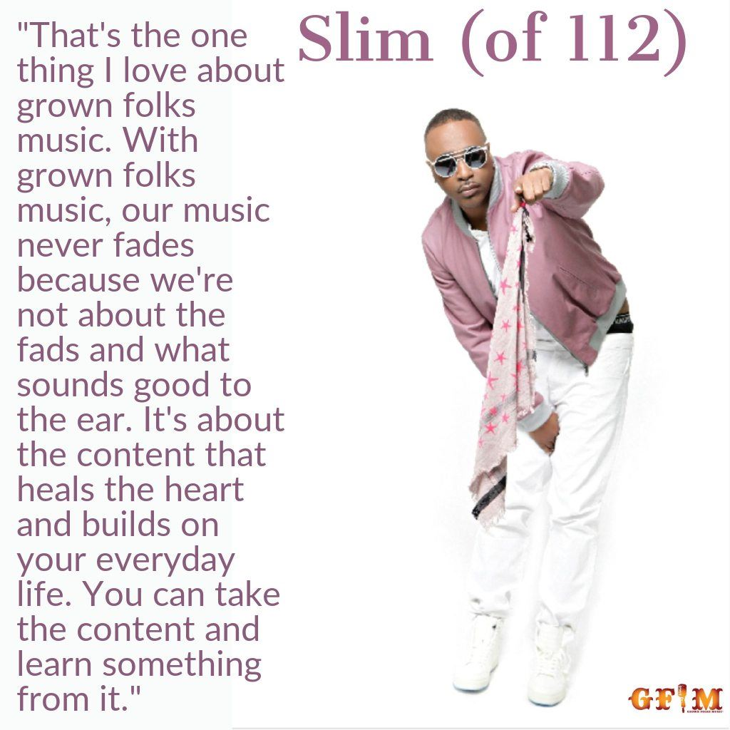 Slim (of 112) - What is your definition of Grown Folks Music?