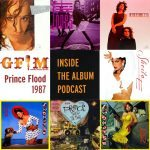 GFM's Inside The Album Podcast: Prince Flood 1987
