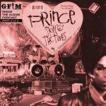 GFM's Inside The Album Podcast: Prince SOTT Pt. 2