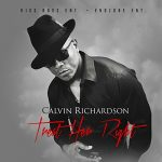 "Now Playing/Visuals: Calvin Richardson: ""Treat Her Right"""