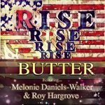 """#NowPlaying - """"Rise"""" Butter ft. Melonie Daniels-Walker & Roy Hargrove"""