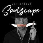 "Now Playing: Jef Kearns: ""Soulscape"""