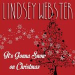 "Now Playing: Lindsey Webster: ""It's Gonna Snow On Christmas"""