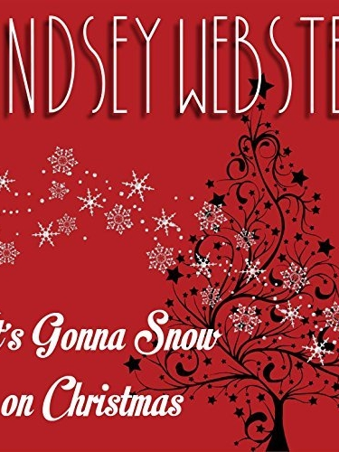 Lindsey Webster It's Gonna Snow On Christmas