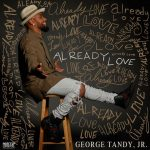 "Now Playing/Visuals: George Tandy, Jr.: ""Already Love"""