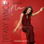 "Tiffany Bynoe ""All Things New"" feat. Howard Hewett GFM Premiere"