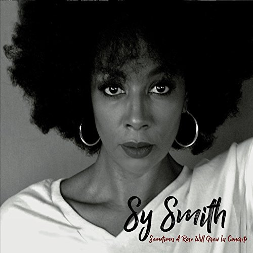Sy-Smith-Sometimes-A-Rose-Will-Grow-In-Concrete
