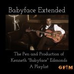 Now Playing: GFM's Babyface Extended Playlist