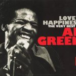"#SoulfulSaturday – Al Green : ""Love & Happiness"""