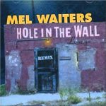 "#SoulfulSaturday - ""Hole In The Wall"" Mel Waiters"