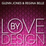 "#SoulfulSaturday #NowPlaying : ""Love By Design"" Glenn Jones & Regina Belle"